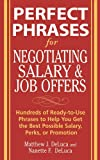 Perfect Phrases for Negotiating Salary and Job Offers: Hundreds of Ready-to-Use Phrases to Help You Get the Best Possible Salary, Perks or Promotion (Perfect Phrases Series) (Kindle Edition)