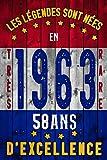 Les légendes sont nées en 1963 - 58 ans d'excellence: Citation positive humour. Carnet...