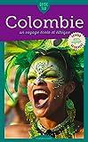 Colombie: Un voyage écolo et éthique (Guide Tao)