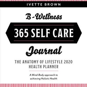B-Wellness 365: Learn tips to Live-Eat- Be Mindful Everyday (12 Months of Nutrition & Fitness for Families Book 1) 1