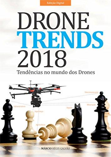 Drone Trends 2018: Tendncias no mundo dos Drones (Portuguese Edition)