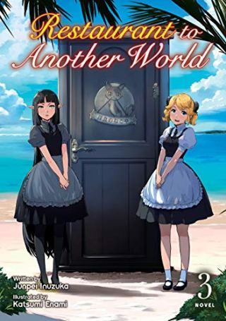 """Cover of """"Restaurant to Another World (Light Novel) Vol. 3"""" by Junpei Inuzuka."""