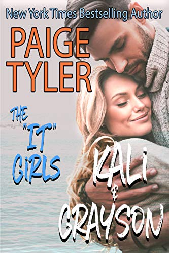 """Kali & Grayson (The """"IT"""" Girls Book 1) by [Paige Tyler]"""