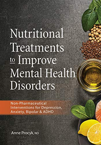 Nutritional Treatments to Improve Mental Health Disorders:...