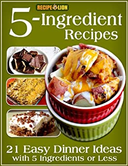 5-Ingredient Recipes: 21 Easy Dinner Ideas with 5