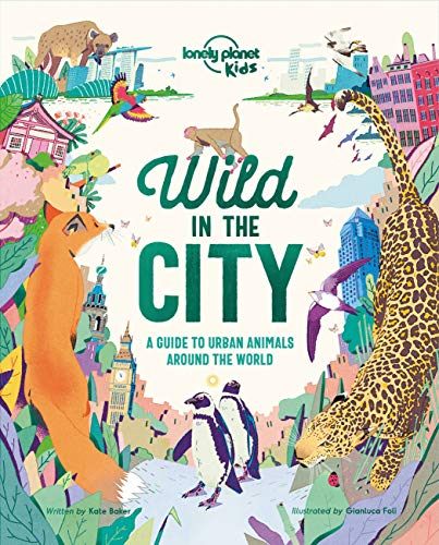 Wild In The City (Lonely Planet Kids, Hardcover)