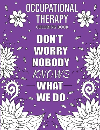 Occupational Therapy Coloring Book: Funny, Inspirational and...