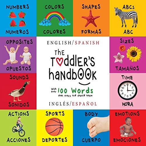 The Toddler's Handbook: Bilingual (English / Spanish) (Inglés / Español) Numbers, Colors, Shapes,