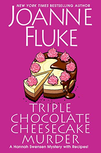 Triple Chocolate Cheesecake Murder: An Entertaining & Delicious Cozy Mystery with Recipes (A Hannah Swensen Mystery Book 27) Kindle Edition