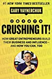 Crushing It!: How Great Entrepreneurs Build Their Business and Influence-and How You Can, Too (Hardcover)