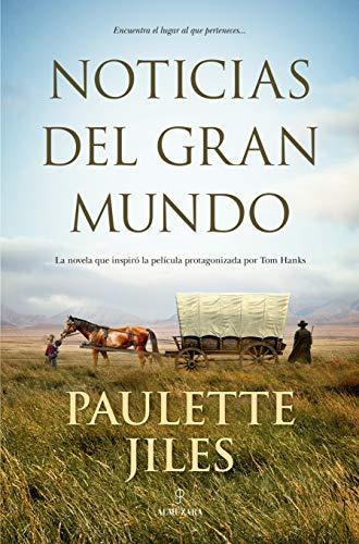 Noticias del gran mundo de Paulette Jiles