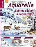 Les carnets aquarelle n°42: Peindre des scènes d'hiver à l'aquarelle - 15 modèles...