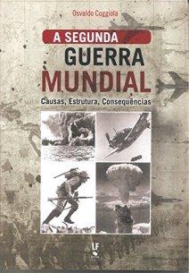 Amazon.com.br eBooks Kindle: A Segunda Guerra Mundial - causas, estrutura, consequências, Coggiola, Osvaldo