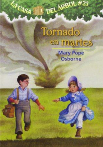 Tornado En Martes: 23 (La Casa Del Arbol / Magic Tree House)