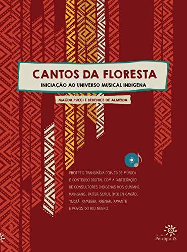 Cantos da floresta: iniciação ao universo musical indígena