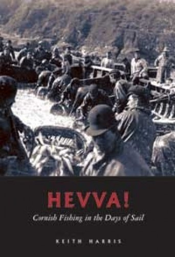 Hevva!: Account of the Cornish Fishing Industry in the Days of Sail