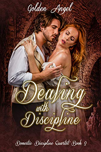 Dealing With Discipline (Domestic Discipline Series Book 2)
