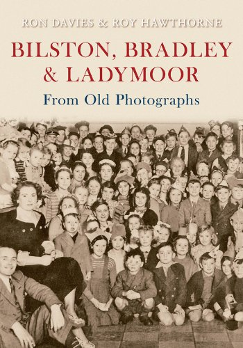 Bilston, Bradley and Ladymoor From Old Photographs Kindle Edition