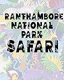 Ranthambore National Park Safari: Safari Planner Guide | African Safari | Safari Planner & Journal | Indian Safari | Long Journey Planner