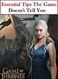 Game of Thrones: Essential Tips The Game Doesn't Tell You (English Edition)