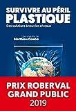 Survivre au péril plastique - Des solutions à tous les niveaux