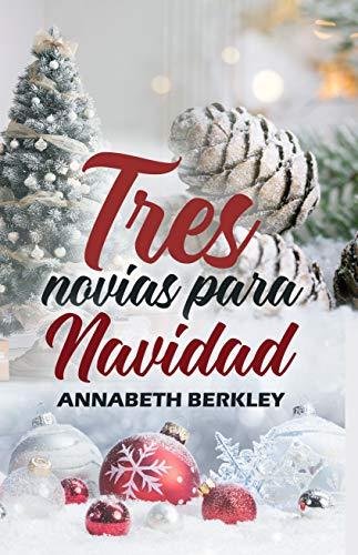Tres novias para Navidad de Annabeth Berkley