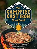 The Campfire Cast Iron Cookbook: The Ultimate Cookbook of Hearty and Delicious Cast Iron Recipes
