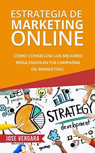 Estrategia de Marketing Online: Cómo conseguir los mejores resultados...
