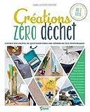 Créations zéro déchet - Cousez vos objets du quotidien dans une démarche...