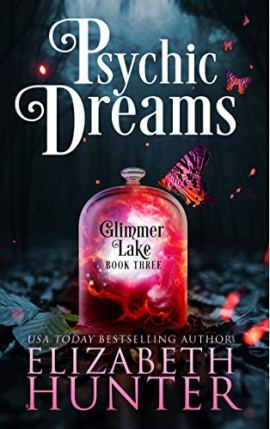 Psychic Dreams: A Paranormal Women's Fiction Novel (Glimmer Lake Book 3) by [Elizabeth Hunter]