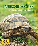 Landschildkröten: Fit und gesund durchs Leben