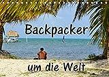 Backpacker um die Welt (Tischkalender 2021 DIN A5 quer)