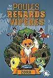 Poules, renards, vipères - Zora (tome 2) - Lecture roman jeunesse fantastique animaux -...