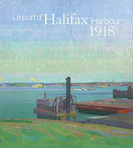 Halifax Harbour 1918 / Le port d'Halifax 1918: Harold Gillman & Arthur Lismer