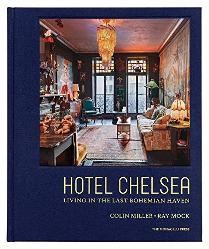 Hotel Chelsea: Living in the Last Bohemian Haven (THE MONACELLI P)