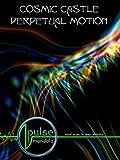 Pulse Mandala : Cosmic Castle - Perpetual Motion