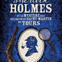 Sherlock Holmes et le mystère des reliques de Saint-Martin de Tours : Jean-Noël Delétang
