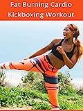 Fat Burning Cardio Kickboxing Workout