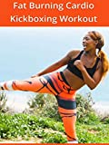 Fat Burning Cardio Kickboxing Workout