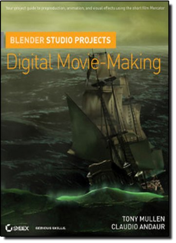 Blender Studio Projects: Digital Movie–Making