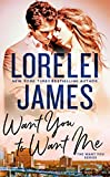 Want You to Want Me (The Want You Series Book 2)