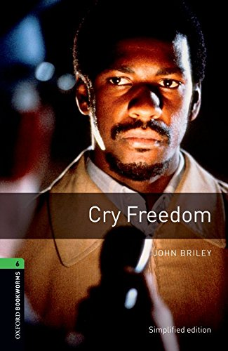 Oxford Bookworms Library: Oxford Bookworms 6. Cry Freedom: 2500 Headwords