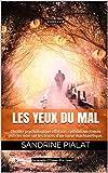 Les yeux du Mal: Thriller psychologique efficace, rythmé, un roman policier noir sur les...