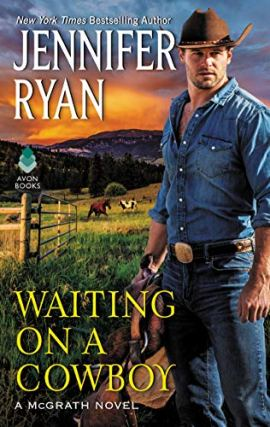 Waiting on a Cowboy (McGrath Book 1) by [Jennifer Ryan]