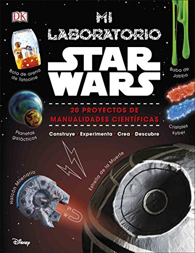 Mi laboratorio Star Wars: 20 proyectos de manualidades científicas (Aprendizaje y desarrollo)