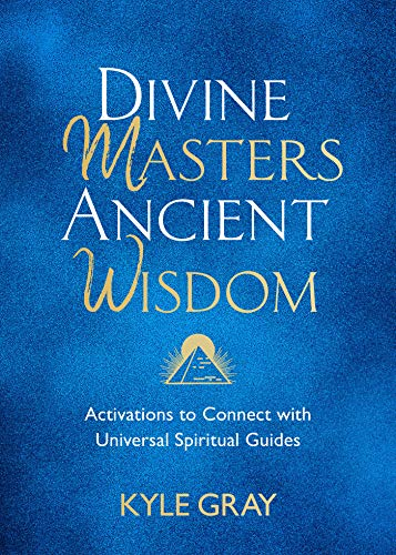 Divine Masters, Ancient Wisdom: Activations to Connect with...