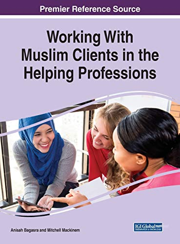 Working With Muslim Clients in the Helping Professions...
