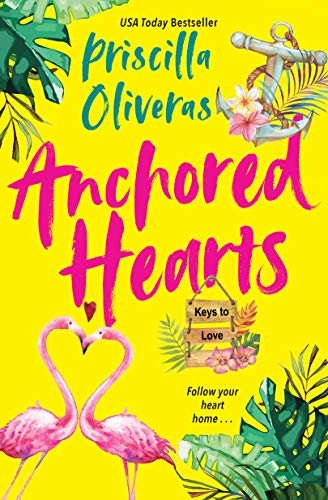 Anchored Hearts: An Entertaining Latinx Second Chance Romance (Keys to Love Book 2) by [Priscilla Oliveras]