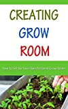 Creating Grow Room: How to Set Up Your Own Personal Grow Room