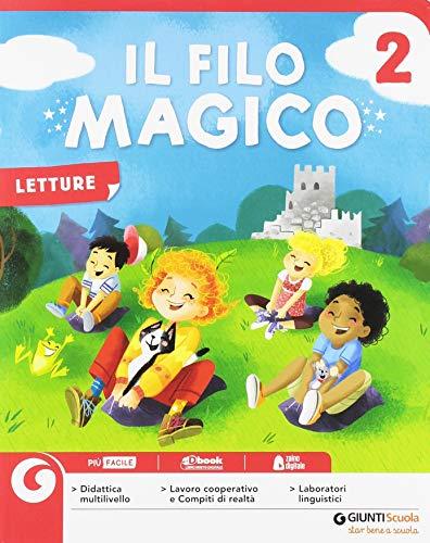 Il filo magico. Per la 2 classe elementare. Con ebook. Con espansione online